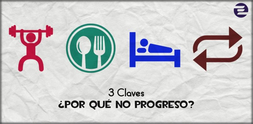 3 claves ¿Por qué no progreso?